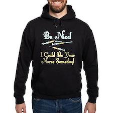 Be Nice - Nurse Humor Hoody
