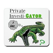 Private Investi-Gator Mousepad
