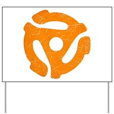 Orange Distressed 45 RPM Adapter Yard Sign