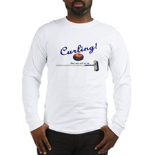 Curling! Real men curl on ice Long Sleeve T-Shirt