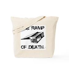 RAMP OF DEATH Tote Bag