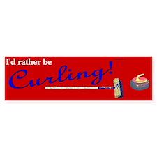 I'd rather be Curling Bumper Bumper Sticker