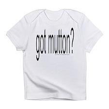 """""""GOT MUTTON?"""" Infant T-Shirt"""