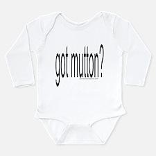"""GOT MUTTON?"" Long Sleeve Infant Bodysuit"