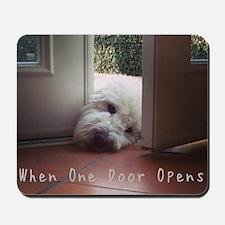 When One Door Opens Mousepad