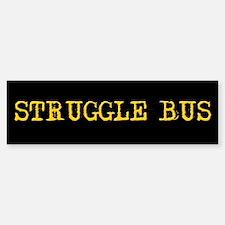 Struggle Bus Bumper Bumper Bumper Sticker