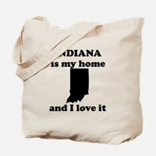 Indiana Is My Home And I Love It Tote Bag