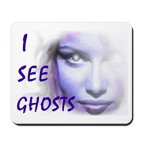 """I See Ghosts"" Mousepad"