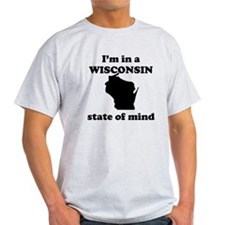 Im In A Wisconsin State Of Mind T-Shirt