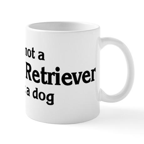 Labrador Retriever: If it's n Mug