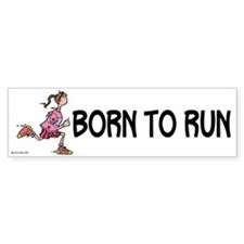 Born to run Bumper Bumper Sticker