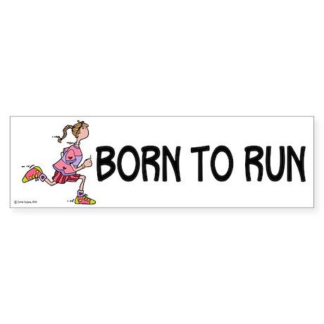 Born to run Bumper Sticker
