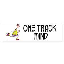 One Track Mind Bumper Bumper Sticker