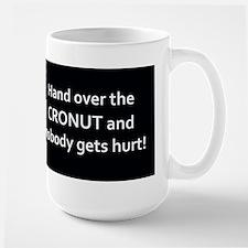Hand over the CRONUT and nobody gets hurt! Mug