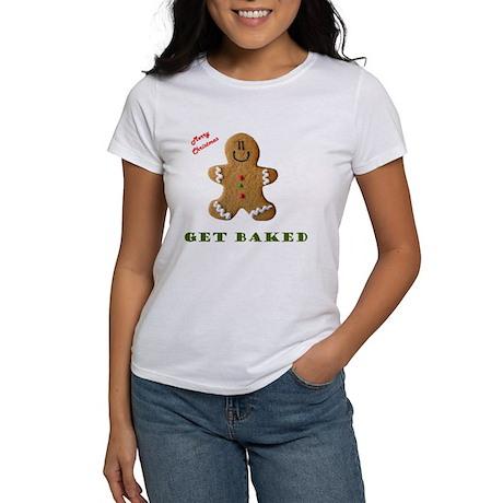 Get Baked Gingerbread Man Women's T-Shirt