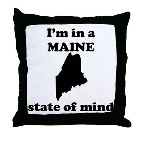 Im In A Maine State Of Mind Throw Pillow