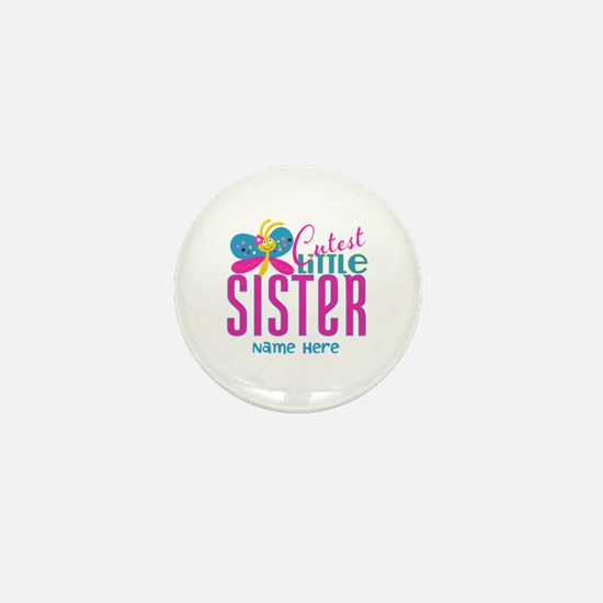 Custom Cutest Little Sister Mini Button