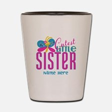 Custom Cutest Little Sister Shot Glass