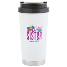 Custom Cutest Little Sister Travel Mug