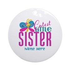 Custom Cutest Little Sister Ornament (Round)