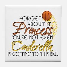 Not Even Cinderella - Basketball Tile Coaster