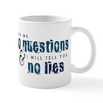 Ask Me No Questions Mug