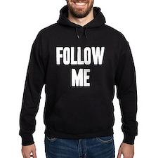 Follow Me Hoodie