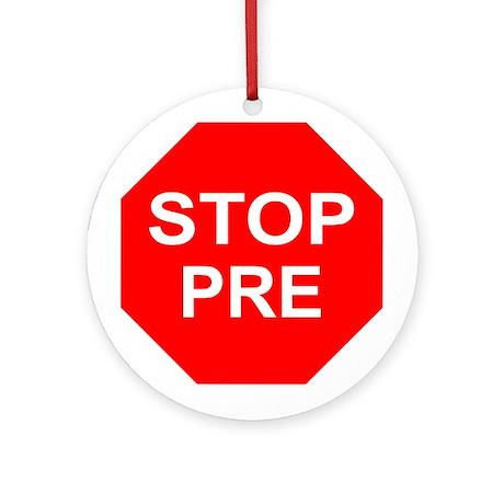 STOP PRE Ornament (Round)