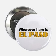 Wherever I am is El Paso Button