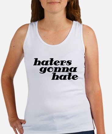 haters gonna hate dark Tank Top