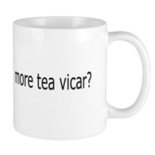 "English ""classic"" More tea vicar? MUG"