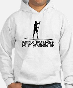 Paddle Boarders Do It Standing Up Hoodie
