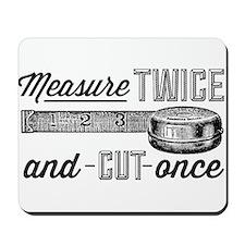 Measure Twice Mousepad