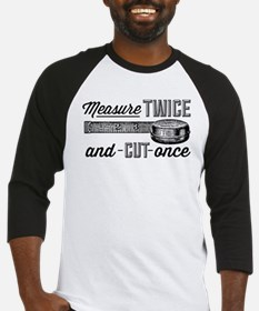 Measure Twice Baseball Jersey