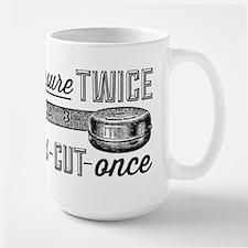 Measure Twice Mug