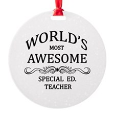 World's Most Awesome Special Ed. Teacher Ornament