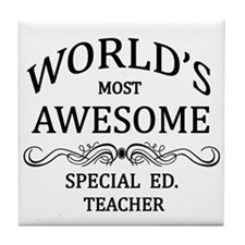 World's Most Awesome Special Ed. Teacher Tile Coas