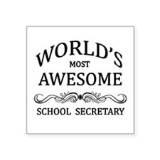 World's Most Awesome School Secretary Square Stick