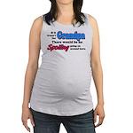 agrandpaspoil.png Maternity Tank Top