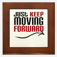 Just Keep Moving Forward Framed Tile