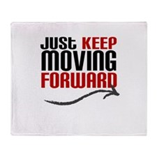 Just Keep Moving Forward Throw Blanket