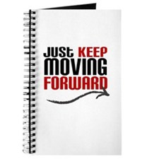 Just Keep Moving Forward Journal