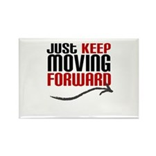 Just Keep Moving Forward Rectangle Magnet