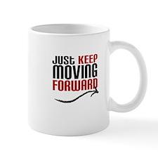 Just Keep Moving Forward Mug