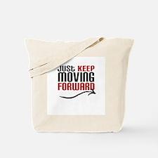 Just Keep Moving Forward Tote Bag
