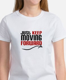 Just Keep Moving Forward T-Shirt
