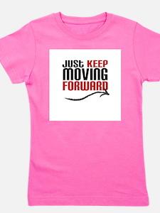 Just Keep Moving Forward Girl's Tee