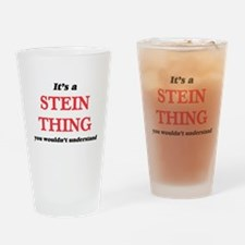 It's a Stein thing, you wouldn& Drinking Glass