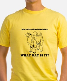 What day is it? Hump Day! T-Shirt