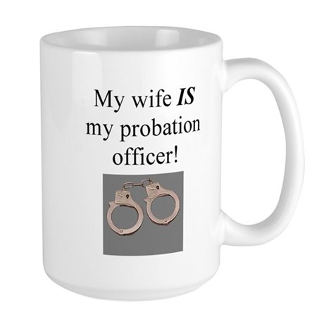 My wife IS my probation officer Large Mu